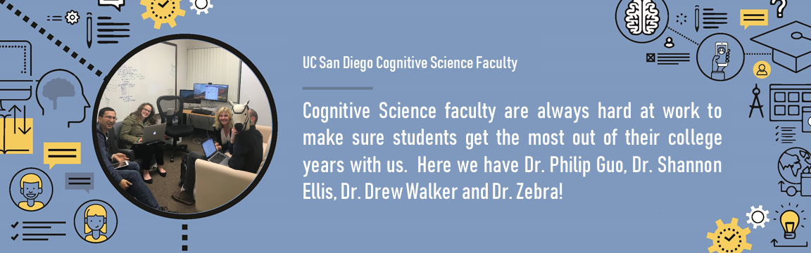 Cognitive Science faculty are always hard at work to make sure students get the most out of their college years with us.  Here we have Dr. Philip Guo, Dr. Shannon Ellis, Dr. Drew Walker and Dr. Zebra!